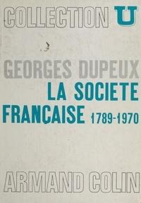 Georges Dupeux et René Rémond - La société française, 1789-1970.