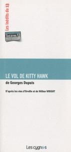 Georges Dupuis - Le vol de kitty Hawk - D'après les vies d'Orville et de Wilbur Wright.