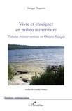 Georges Duquette - Vivre et enseigner en milieu minoritaire - Théories et interventions en Ontario français.