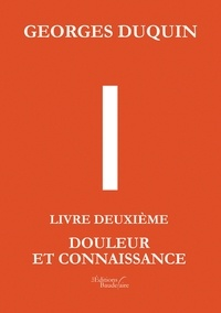 Georges Duquin - I Tome 2 : Douleur et Connaissance.