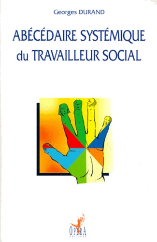 Georges Durand - Abécédaire systémique du travailleur social.
