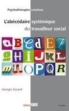 Georges Durand - L'abécédaire systémique du travailleur social.