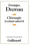 Georges Dureau - Chirurgie à coeur ouvert.