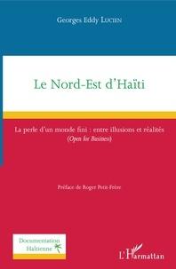 Le Nord-Est dHaïti - La perle dun monde fini : entre illusions et réalités (Open for Business).pdf