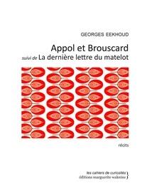 Georges Eekhoud - Appol et Brouscard - Suivi de La dernière lettre du matelot.
