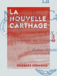 Georges Eekhoud - La Nouvelle Carthage - Roman.