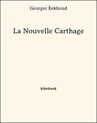 Georges Eekhoud - La Nouvelle Carthage.