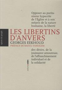 Georges Eekhoud - Les Libertins d'Anvers - Légende et histoire des loïstes.