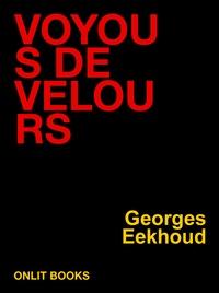 Georges Eekhoud - Voyous de velours.