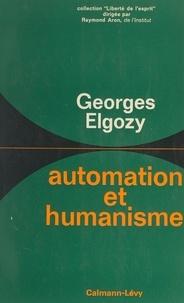 Georges Elgozy et Raymond Aron - Automation et humanisme.