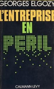 Georges Elgozy - L'Entreprise en péril.