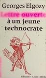 Georges Elgozy et Jean-Pierre Dorian - Lettre ouverte à un jeune technocrate - Ou Lettre ouverte à un esprit fermé.