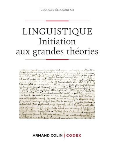 Georges-Elia Sarfati - Linguistique - 2e éd. - Initiation aux grandes théories.