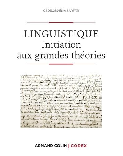 Georges-Elia Sarfati - Linguistique - Initiation aux grandes théories.