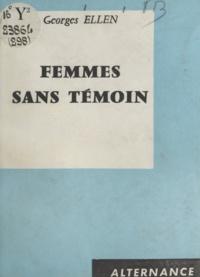 Georges Ellen - Femmes sans témoin.