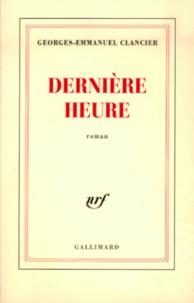 Georges-Emmanuel Clancier - Dernière heure.