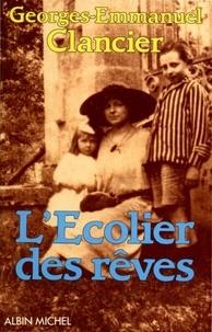 Georges-Emmanuel Clancier et Georges Emmanuel CLANCIER - L'Ecolier des rêves.