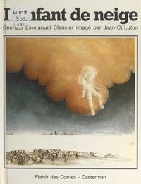 Georges-Emmanuel Clancier et Jean-Claude Luton - L'enfant de neige.