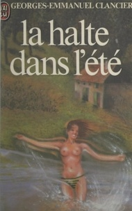Georges-Emmanuel Clancier - La halte dans l'été.