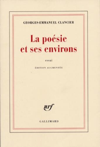 Georges-Emmanuel Clancier - La poésie et ses environs.