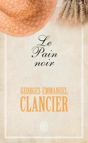Georges-Emmanuel Clancier - Le Pain noir Tome 1 : .