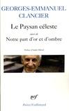 Georges-Emmanuel Clancier - Le Paysan céleste - Suivi de Notre part d'or et d'ombre (poèmes 1950-2000).