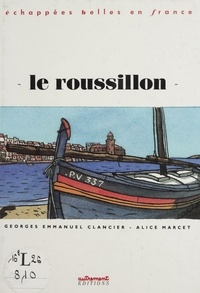 Georges-Emmanuel Clancier et Alícia Marcet-Juncosa - Le Roussillon.