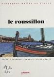 Georges-Emmanuel Clancier - Le Roussillon.