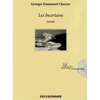 Georges-Emmanuel Clancier - Les Incertains.