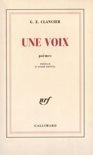 Georges-Emmanuel Clancier - Une voix.