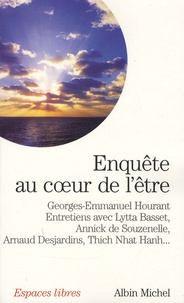 Georges-Emmanuel Hourant et Lytta Basset - Enquête au coeur de l'être.