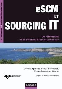 Georges Epinette et Pierre-Dominique Martin - eSCM et Sourcing IT - Le référentiel de la relation client-fournisseur.