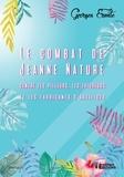 Georges Ermite - Le combat de Jeanne Nature - Contre les pilleurs, les tricheurs et les fabricants d'artifices.
