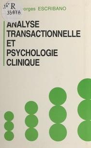 Georges Escribano - Analyse transactionnelle et psychologie clinique.