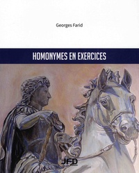 Georges Farid - Homonymes en exercices.