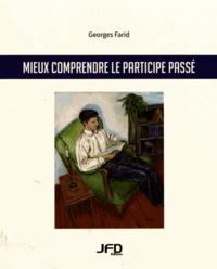 Georges Farid - Mieux comprendre le participe passé.