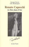 Georges Farret et Loïc Mardargent - Renato Cappechi - Le Don Juan d'Aix.