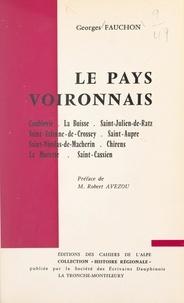 Georges Fauchon et Robert Avezou - Le pays voironnais - Coublevie, La Buisse, Saint-Julien-de-Ratz, Saint-Étienne-de-Crossey, Saint-Aupre, Saint-Nicolas-de-Macherin, Chirens, La Murette, Saint-Cassien.