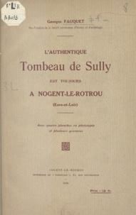 Georges Fauquet - L'authentique tombeau de Sully est toujours à Nogent-le-Rotrou (Eure-et-Loir).