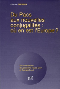 Georges Fauré et Jacqueline Flauss - Du Pacs aux nouvelles conjugalités : où en est l'Europe ?.