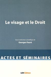 Le visage et le Droit - Georges Fauré |