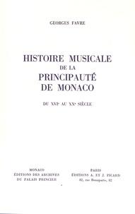 Georges Favre - Histoire musicale de la Principauté de Monaco du XVIe au XXe siècle.