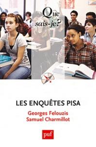 Georges Felouzis et Samuel Charmillot - Les enquètes PISA.
