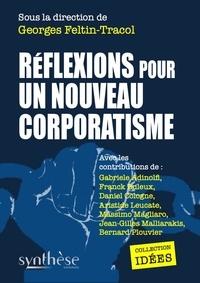 Georges Feltin-Tracol - Réflexions pour un nouveau corporatisme.
