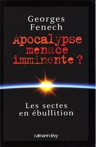 Apocalypse menace imminente ?- Les sectes en ébullition - Georges Fenech |