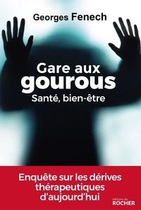 Georges Fenech - Gare aux gourous, santé, bien-être.