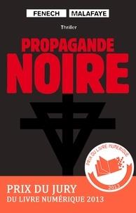 Georges Fenech et Alexandre Malafaye - Propagande noire.