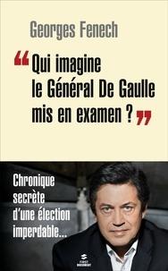 """Georges Fenech - """"""""Qui imagine le Général De Gaulle mis en examen ?""""""""."""