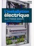 Georges Fénié et Elodie Diederichs - L'installation électrique dans l'Habitat existant.