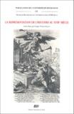 Georges Ferreyrolles et  Collectif - La représentation de l'histoire au XVIIe siècle.
